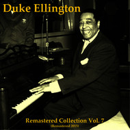 Duke Ellington - Remastered Collection, Vol. 7