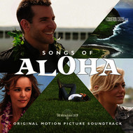Various Artists - Songs of Aloha (Original Motion Picture Soundtrack)