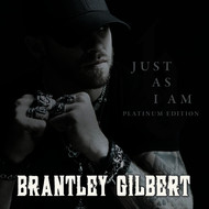 Brantley Gilbert - Just As I Am (Platinum Edition)