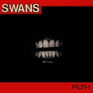 Swans - Filth (Deluxe Edition [Explicit])