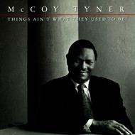 McCoy Tyner - Things Ain't What They Used To Be (Live)
