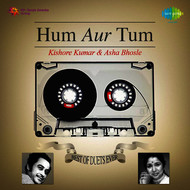 Asha Bhosle - Hum Aur Tum - Best of Duets Ever: Kishore Kumar and Asha Bhosle