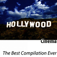 Hollywood Pictures Orchestra - The Best Compilation Ever (Cinema) [Remastered]