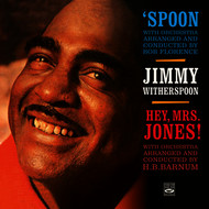 Jimmy Witherspoon - Jimmy Witherspoon. Spoon / Hey, Mrs. Jones!