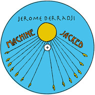 Jerome Derradji - Machine Jacked