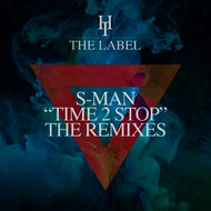 S-Man and Roger Sanchez - Time 2 Stop (The Remixes)