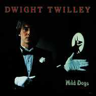 Dwight Twilley - Wild Dogs