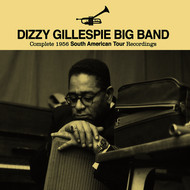 Dizzy Gillespie - Complete 1956 South American Tour Recordings by the Dizzy Gillespie Big Band (Live)