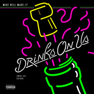 Mike Will Made-It / Future / Swae Lee - Drinks On Us (Explicit)