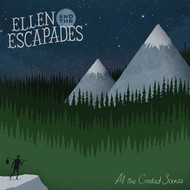 ELLEN AND THE ESCAPADES - All The Crooked Scenes