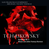 San Francisco Symphony, Michael Tilson Thomas - Tchaikovsky: Symphony No. 5 & Romeo and Juliet, Fantasy-Overture