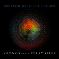 Kronos Quartet - One Earth, One People, One Love: Kronos Plays Terry Riley