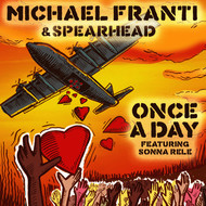 Michael Franti & Spearhead / Sonna Rele - Once A Day