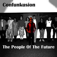 Confunkusion - The People of the Future