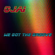 Ojai - We Got the Groove