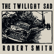 The Twilight Sad / Robert Smith - It Never Was the Same / There's a Girl in the Corner