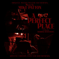 "Mike Patton - ""A Perfect Place"" Original Motion Picture Soundtrack"