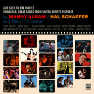 Manny Albam - Jazz Goes to the Movies. Showcase: Great Songs from United Artists Pictures by Manny Albam / Hal Schaefer and Their Orchestras