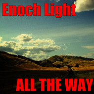 Enoch Light - All The Way