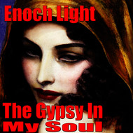 Enoch Light - The Gypsy In My Soul