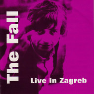 The Fall - Live in Zagreb