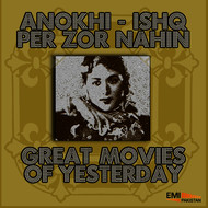 Various Artists - Anokhi / Ishq Per Zor Nahin (Great Movies of Yesterday)