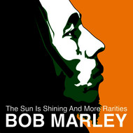 Bob Marley - The Sun is Shining and More Rarities