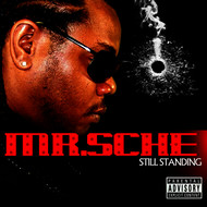 Mr. Sche - Still Standing (Explicit)