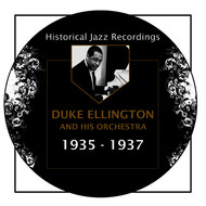 Duke Ellington - Historical Jazz Recordings: 1935-1937