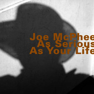 Joe McPhee - As Serious as Your Life