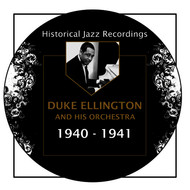 Duke Ellington - Historical Jazz Recordings: 1940-1941