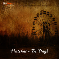 Various Artists - Halchal / Be Dagh