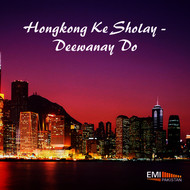 Various Artists - Hongkong Ke Sholay / Deewanay Do