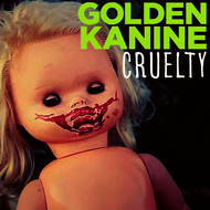 Golden Kanine - Cruelty