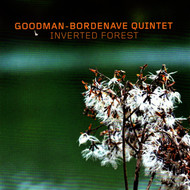 Goodman-Bordenave Quintet - Inverted Forest