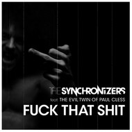 The Synchronizers - Fuck That Shit