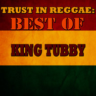 King Tubby - Trust In Reggae: Best Of King Tubby