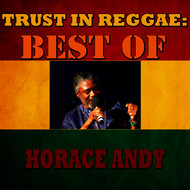 Horace Andy - Trust In Reggae: Best Of Horace Andy