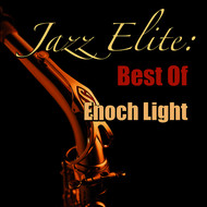 Enoch Light - Jazz Elite: Best Of Enoch Light