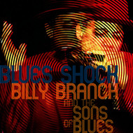 Billy Branch and the Sons of Blues - Blues Shock