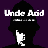 Uncle Acid & the Deadbeats - Waiting for Blood