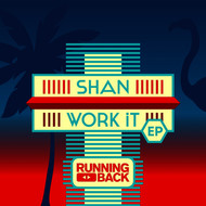 Shan - Work It EP