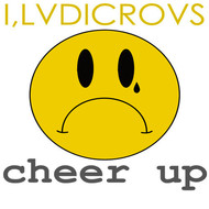 I, Ludicrous - Cheer Up
