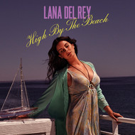 Lana Del Rey - High By The Beach (Explicit)