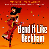 Howard Goodall - Bend it Like Beckham (Original Cast Album)