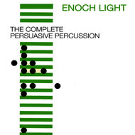 Enoch Light - The Complete Persuasive Percussion