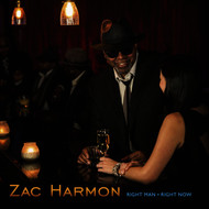 Zac Harmon - Right Man Right Now