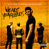 Various Artists - We Are Your Friends (Music From The Original Motion Picture [Explicit])