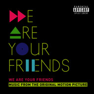 Various Artists - We Are Your Friends (Music From The Original Motion Picture/Deluxe [Explicit])