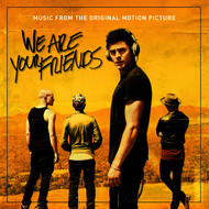 Various Artists - We Are Your Friends (Music From The Original Motion Picture)
